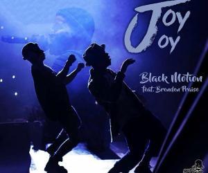 Audio: Black Motion - Joy Joy ft. Brenden Praise